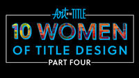 10 Women of Title Design – Part Four